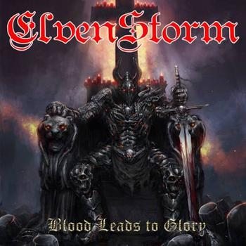 "Elvenstorm - ""Blood Leads To Glory"""