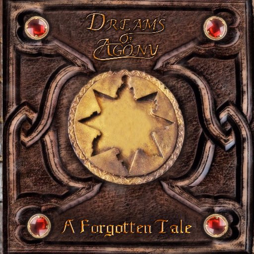 "Dreams of Agony – ""A Forgotten Tale"""
