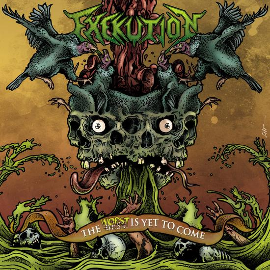 "Exekution - ""The Worst is Yet to Come"""